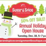 It's the one you have been waiting for: Sugar & Spice Consignment Boutique - 50% Off Sale and Holiday Open House - December 18