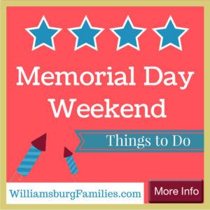 Memorial Day Weekend in Williamsburg