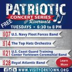 Patriotic Concert Series – FREE at Riverwalk Landing in Historic Yorktown – Bands, Dates & Times here:
