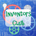 Inventor's Club - A STEAM Experience - Co-ed age 9-12 next meeting Feb. 10