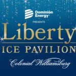 Liberty's Ice Pavilion Outdoor Ice Skating in Merchants Square Williamsburg Now Open!
