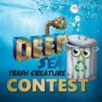 Deep Sea Trash Creature Contest from Nauticus! Deadline is May 2nd