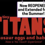 Tiny TITANS – Dinosaur Eggs and Babies Exhibit at the Virginia Living Museum is extended thru the summer!