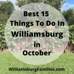 15 Best Things to Do in Williamsburg Virginia in October 2020