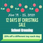 Get the best toy deals of the Season - 12 Days of Christmas Deals Toy Sale at School Crossing - Nov 14 - 25, 2020