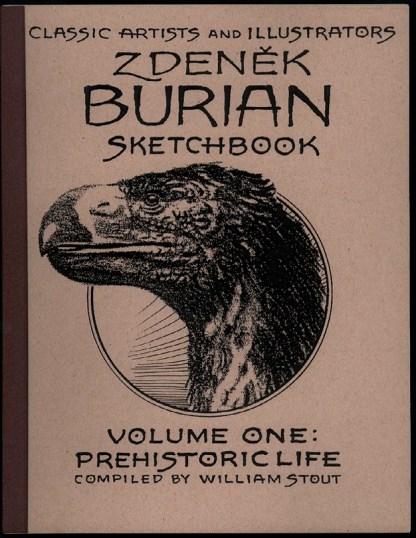 Zdenek Burian Sketchbook - Volume One: Prehistoric Life
