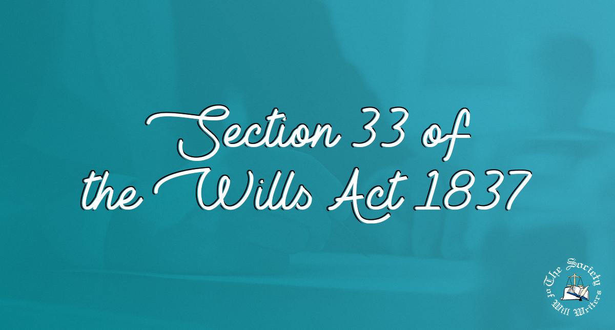 https://i0.wp.com/www.willwriters.com/wp-content/uploads/2019/01/S33-Wills-Act.jpg?fit=1200%2C644&ssl=1