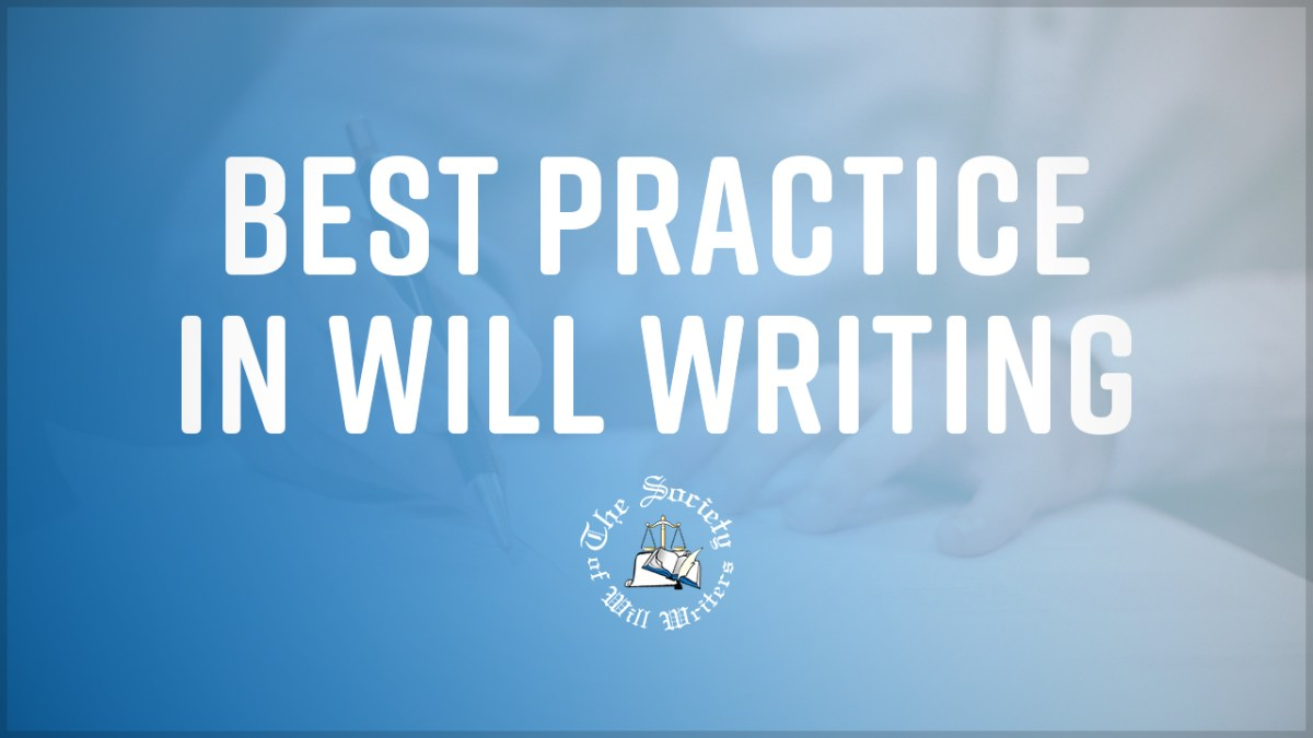 https://i0.wp.com/www.willwriters.com/wp-content/uploads/2019/02/Best-Practice-in-Will-Writing.jpg?fit=1200%2C675&ssl=1