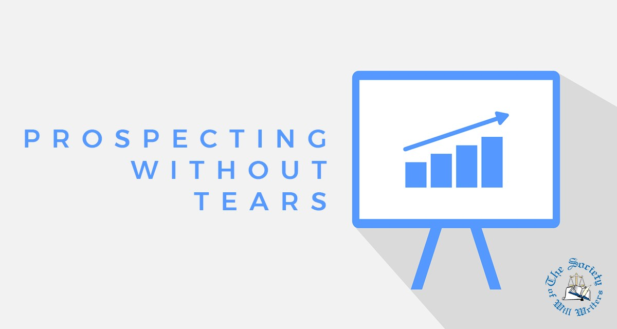https://i0.wp.com/www.willwriters.com/wp-content/uploads/2019/07/Prospecting-without-tears.jpg?resize=1200%2C640&ssl=1