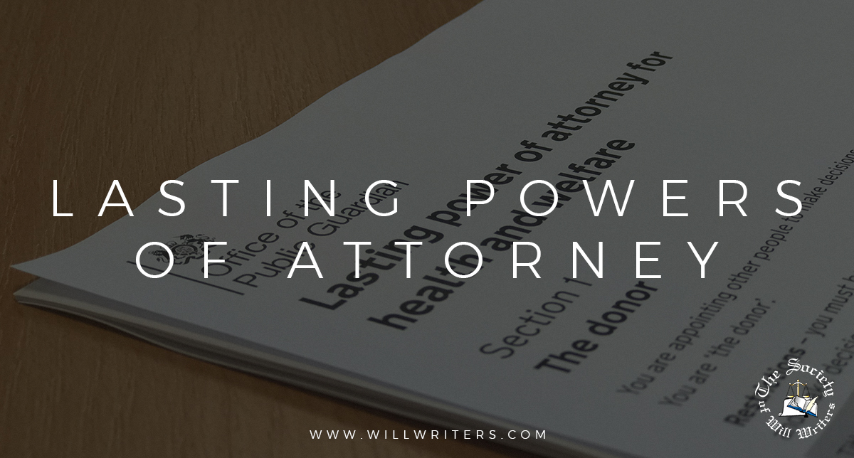 https://i0.wp.com/www.willwriters.com/wp-content/uploads/2019/10/Lasting-Powers-of-Attorney.jpg?fit=1200%2C644&ssl=1