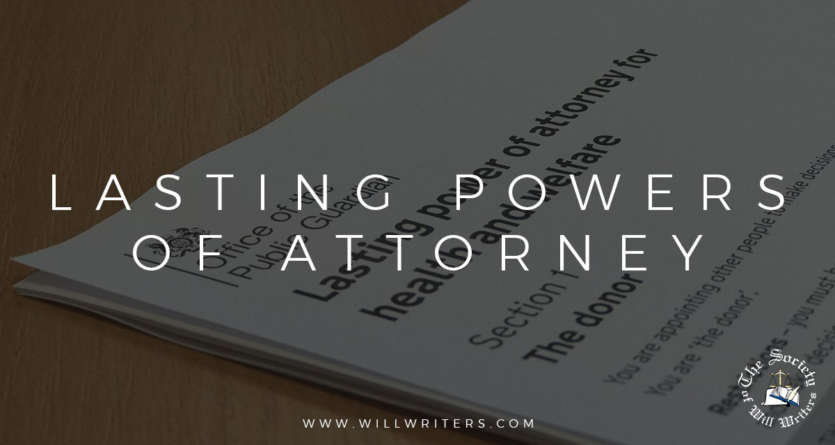 https://i0.wp.com/www.willwriters.com/wp-content/uploads/2019/10/Lasting-Powers-of-Attorney.jpg?resize=1200%2C640&ssl=1