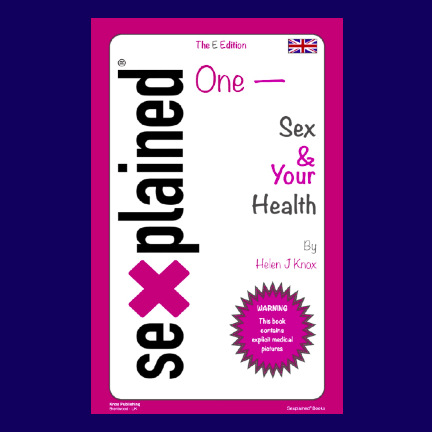 Sexplained One - Sex & Your Health, by Helen J Knox