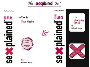 "The Sexplained Set - comprising of ""Sexplained One - Sex & Your Health"" and ""Sexplained Two - For Changing Times"" by Helen J Knox"