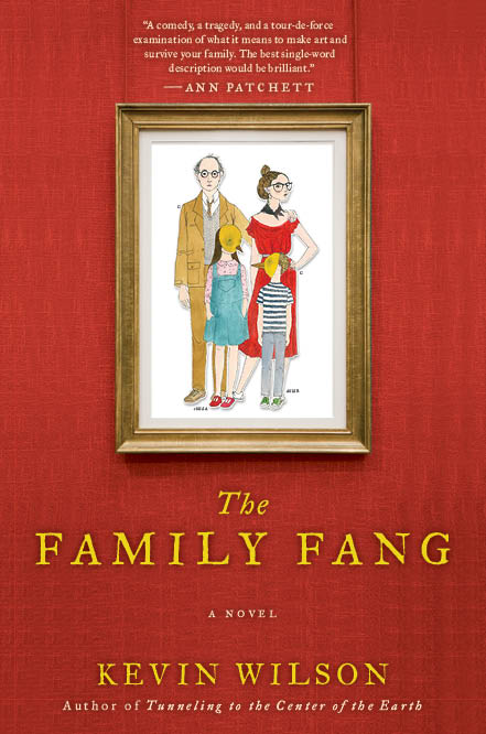 Book Review: The Family Fang by Kevin Wilson