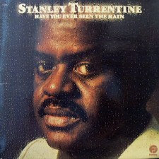 [Musik] Stanley Turrentine: Have You Ever Seen the Rain (1975)