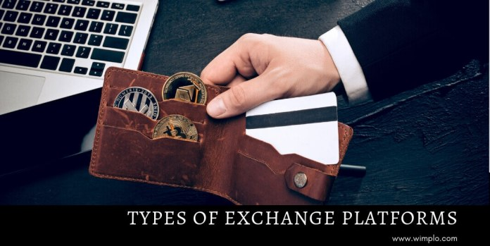 Types of Crypto-Exchange Platforms