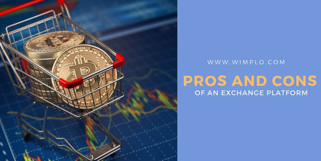 Pros and Cons of Exchange Platforms