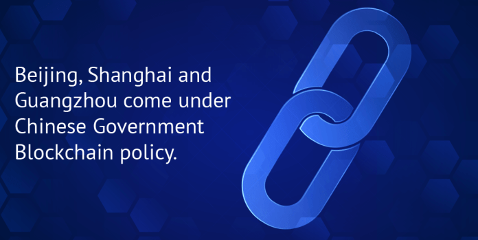 Beijing, Shanghai, and Guangzhou come under Chinese Government Blockchain Policy