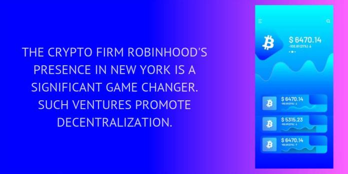 The crypto firm Robinhood's presence in New York is a significant game changer. Such ventures promote decentralization.