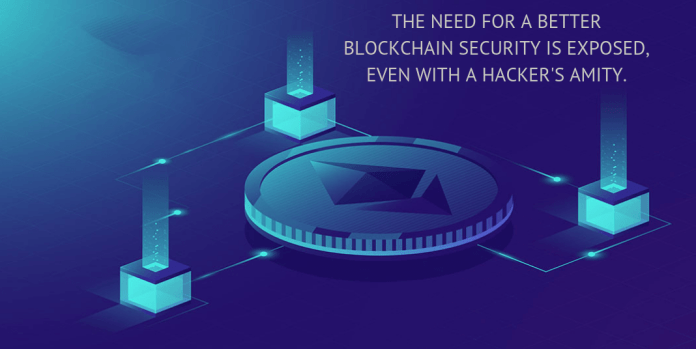 The need for a better blockchain security is exposed, even with a hacker's amity.