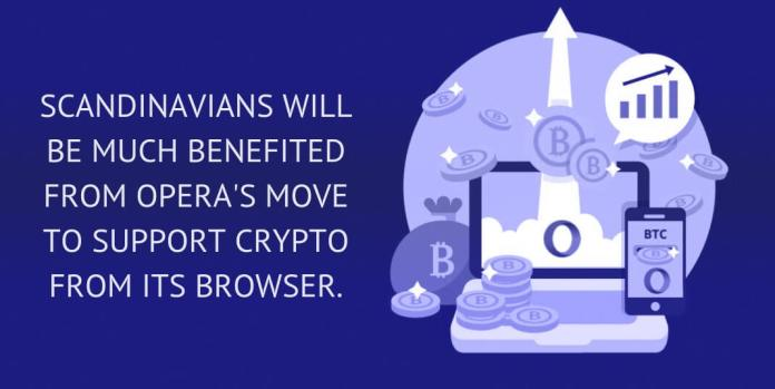 Scandinavians will be much benefited from Opera's move to support crypto from its browser.