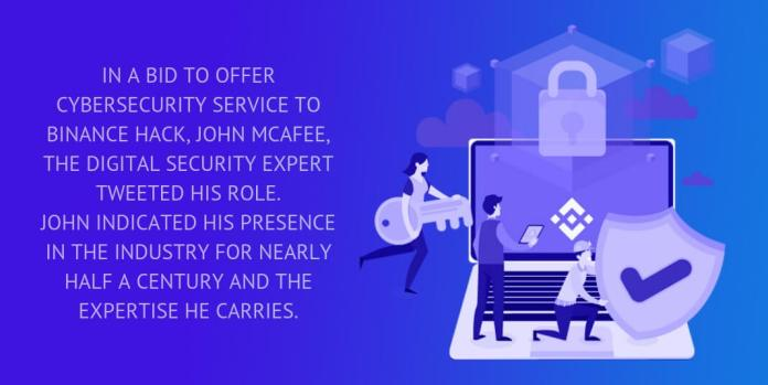 in a bid to offer cybersecurity service to binance hack, john mcafee, the digital security expert tweeted his role