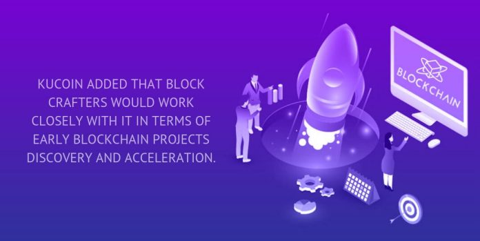 KuCoin added that Block Crafters would work closely with it in terms of early blockchain projects discovery and acceleration.