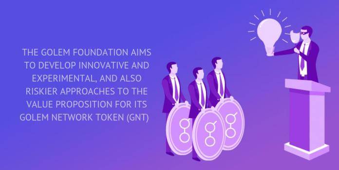 The Golem Foundation aims to develop innovative and experimental, and also riskier approaches to the value proposition for its Golem Network Token (GNT)
