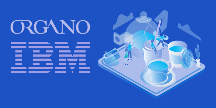 ORGANO joins IBM Food Trust to leverage blockchain