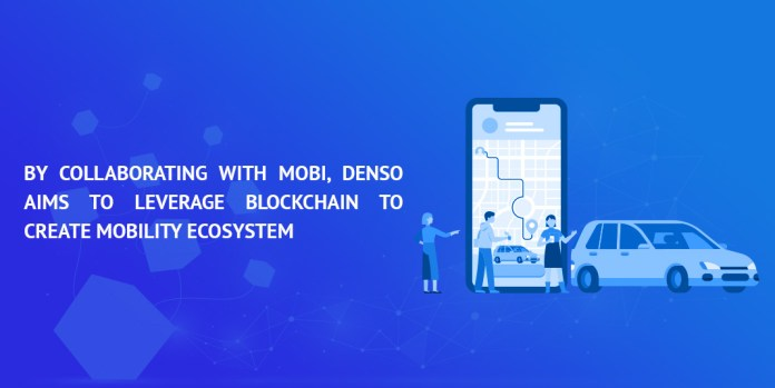 By-collaborating-with-MOBI,-DENSO-aims-to-leverage-blockchain-to-create-mobility-ecosystems