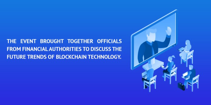 the event brought together officials from financial authorities to discuss the future trends of blockchain technology