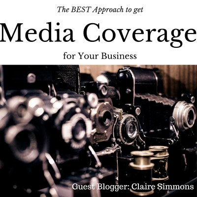 The Best Approach to get Media Coverage for your business