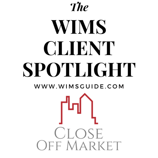 WIMS Client Spotlight Close Off Market