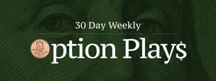 +30 Day Weekly Option Plays 6/21/19