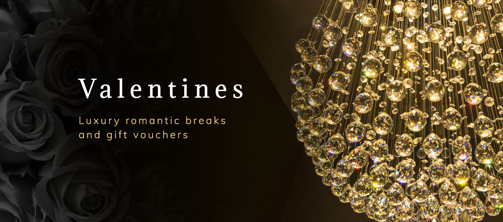 Romantic breaks and gift vouchers.