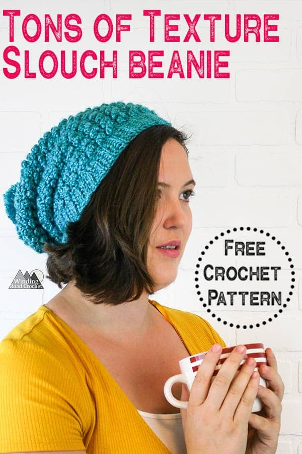 Free crochet pattern for slouch beanie. Quick and easy with lots of crochet texture. Tons of Texture slouch beanie by winding road crochet. #crochethat #crochetbeanie #crochetpattern