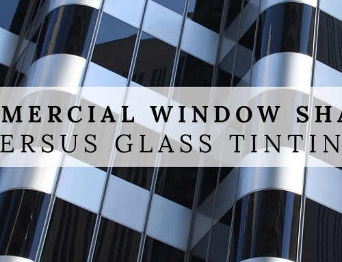 Commercial Window Shades Versus Glass Tinting