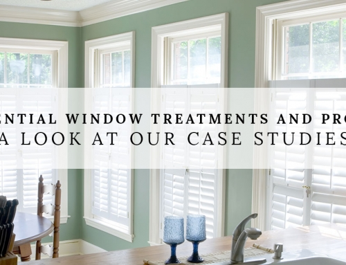 Residential Window Treatments And Projects | A Look At Our Case Studies