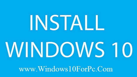 How to Install Windows 10 For PC Windows 8 Windows 7 Xp