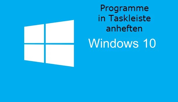 Programme in Taskleiste anheften unter Windows 10 0