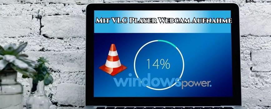 Mit VLC Player Webcam steuern 0