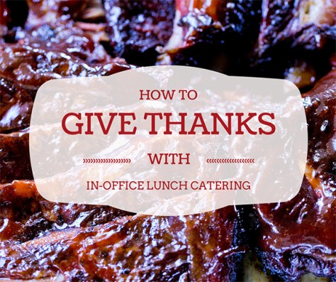 how-to-give-thanks-with-office-lunch-catering