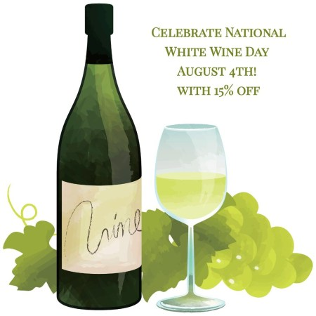 Celebrate National White Wine Day August 4, 2018