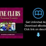 Download Wine Clubs of Sonoma County: A Guide to the Pleasures and Perks of Belonging PDF