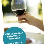 Napa Valley Wineries Wine Tasting Tips – 5 Do's and Don'ts