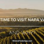 BEST TIME TO VISIT NAPA VALLEY AND WHY?