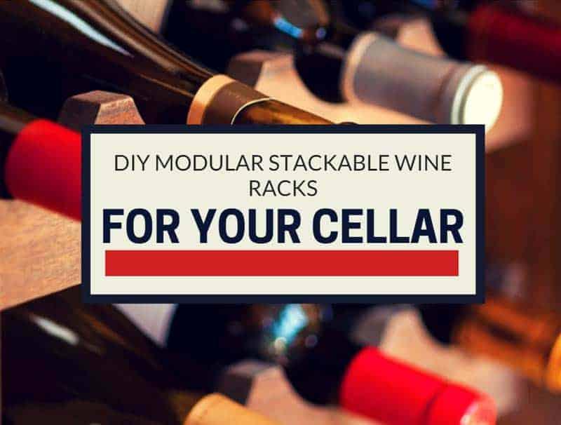 DIY Modular Stackable Wine Racks For Your Cellar