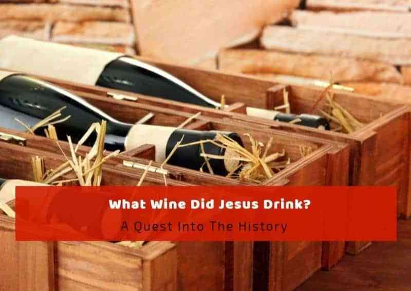 What Wine Did Jesus Drink?