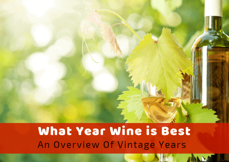 What Year Wine is Best? An Overview of Vintage Years