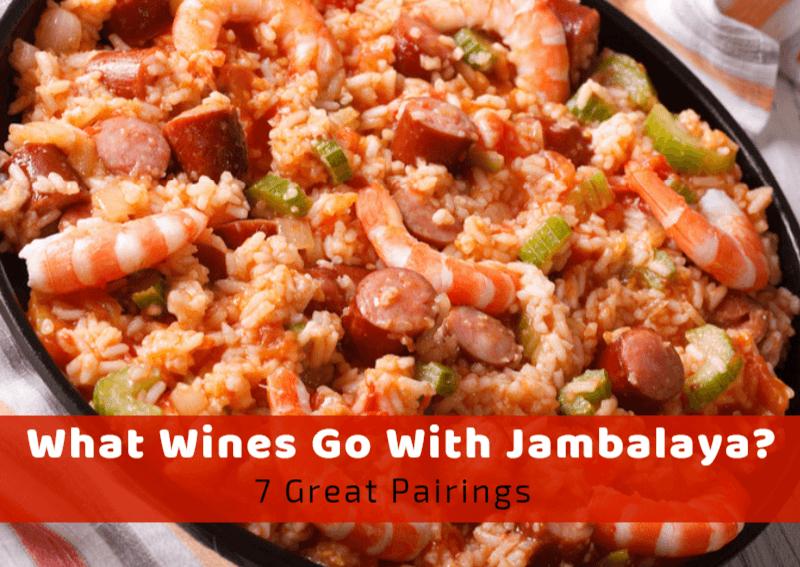What Wines Go With Jambalaya? 7 Great Pairings